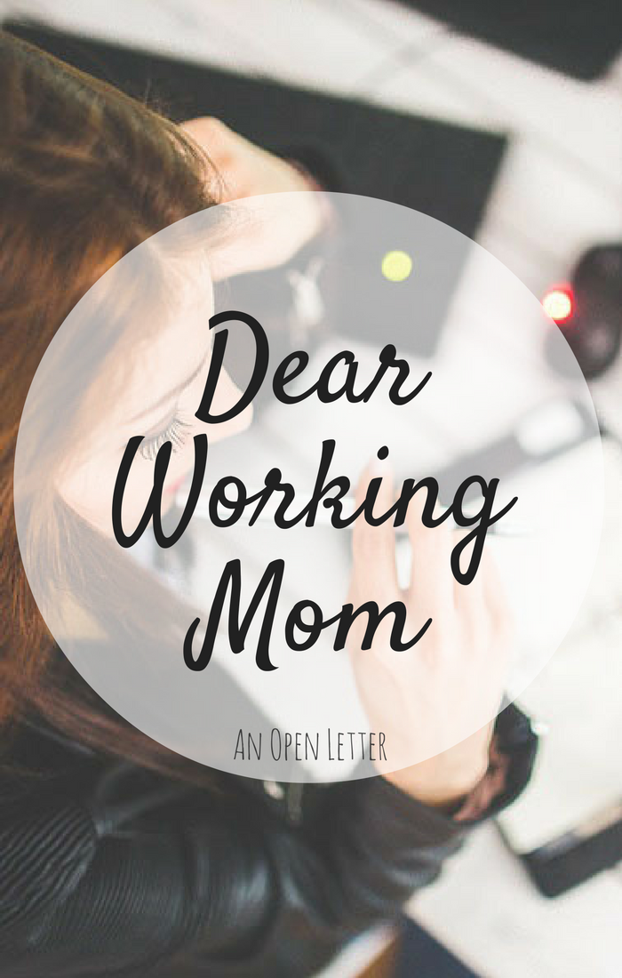 working mom - an open letter